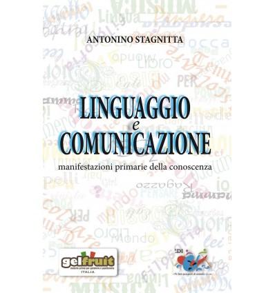 Linguaggio e comunicazione : manifestazioni primarie della conoscenza