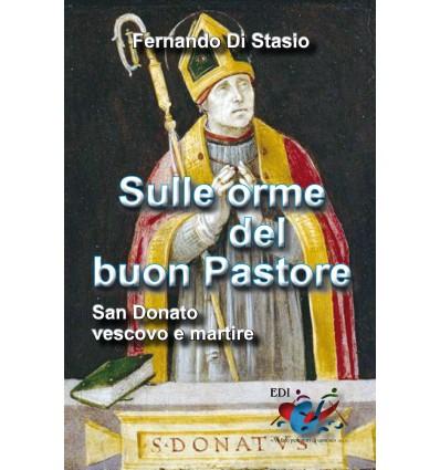 Sulle orme del buon Pastore. San Donato, vescovo e martire