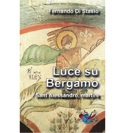 Luce su Bergamo. Sant'Alessandro, martire