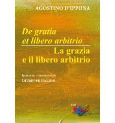 De gratia et libero arbitrio / La grazia e il libero arbitrio