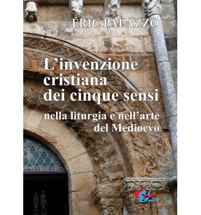 L'invenzione cristiana dei cinque sensi nella liturgia e nell'arte del Medioevo