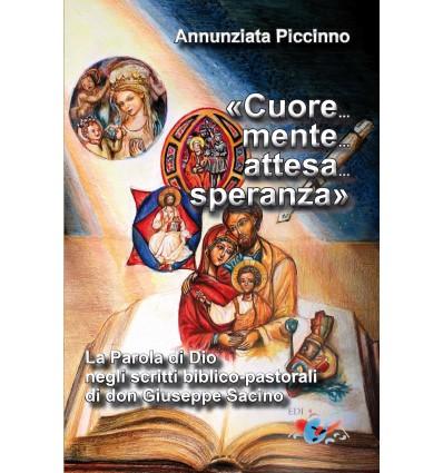 «Cuore... mente... attesa... speranza». La Parola di Dio negli scritti biblico-pastorali di don Giuseppe Sacino