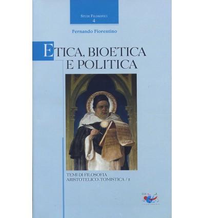 Etica, bioetica, e politica. Temi di filosofia aristotelico-tomistica/2