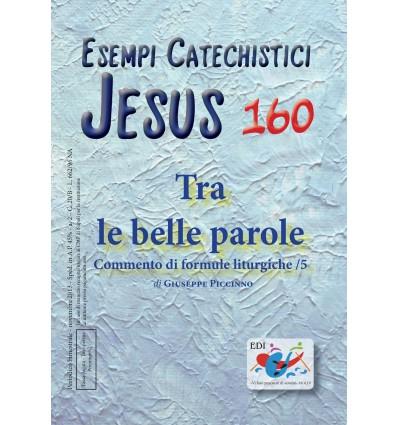 Tra le belle parole: commento di formule liturgiche/5