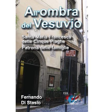 All'ombra del Vesuvio. Santa Maria Francesca delle Cinque Piaghe, patrona delle famiglie.