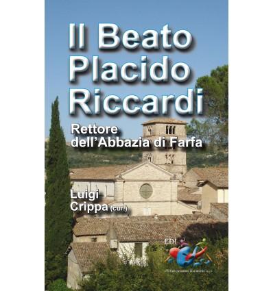 Il beato Placido Riccardi. Rettore dell'Abbazia di Farfa