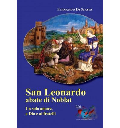 San Leonardo, Abate di Noblat. Un solo amore a Dio e ai fratelli