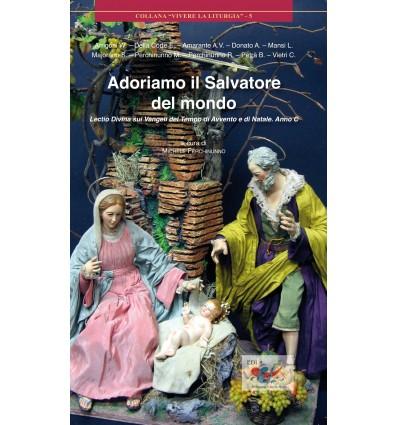 Adoriamo il Salvatore del mondo. Lectio divina sui vangeli del tempo di Avvento e Natale del Ciclo C