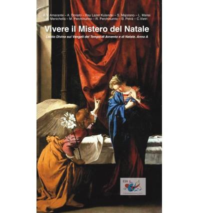 Vivere il mistero del Natale. Lectio divina sui vangeli del tempo di Avvento e di Natale. Anno A