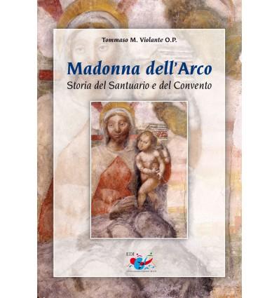 Madonna dell'Arco. Storia del Santuario e del Convento