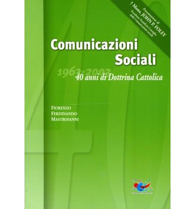 Comunicazioni sociali. 40 anni di dottrina cattolica (1963-2003)