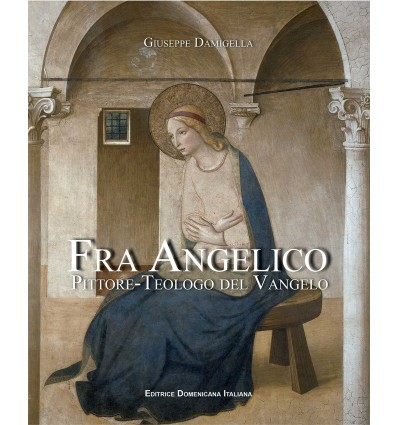 Fra Angelico: pittore-teologo del Vangelo