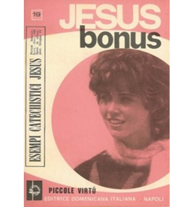 JESUS BONUS (Piccole virtù cristiane)