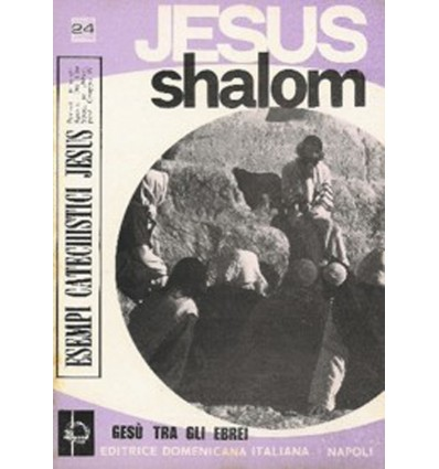JESUS SHALOM (Gesù tra gli Ebrei)