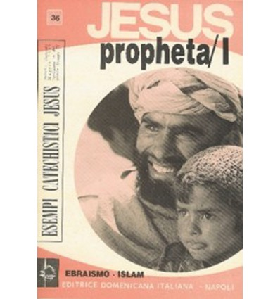 JESUS PROPHETA/I (Ebraismo-Islam)