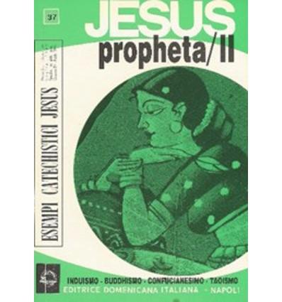 JESUS PROPHETA/II (Induismo - Buddhismo - Confucianesimo - Taoismo)