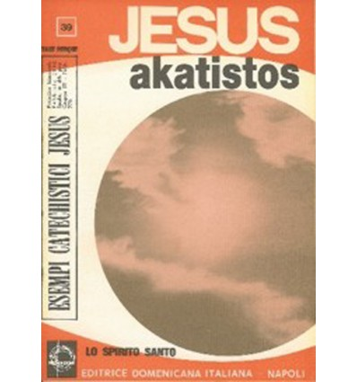 JESUS AKATISTOS (Lo Spirito Santo)