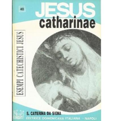 JESUS CATHARINAE (S. Caterina da Siena)