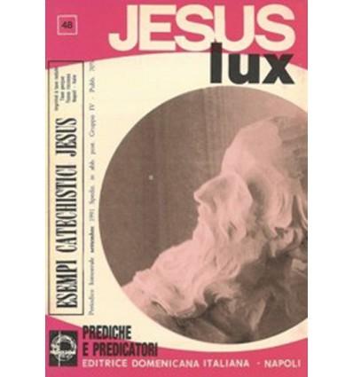 JESUS LUX (Prediche e predicatori)