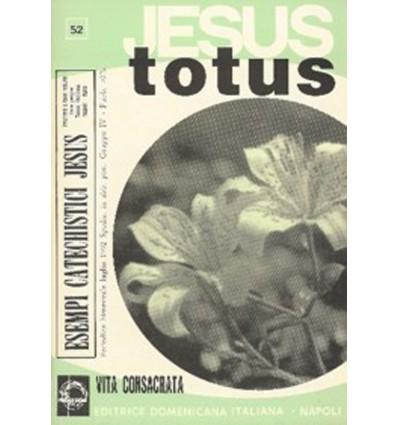 JESUS TOTUS (Vita consacrata)