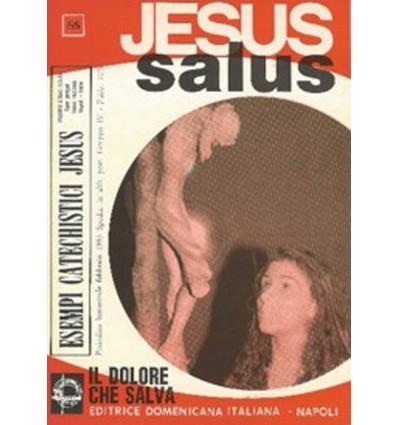 JESUS SALUS (Il dolore che salva)