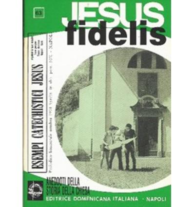 JESUS FIDELIS (Aneddoti della storia della Chiesa)