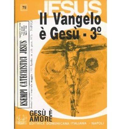 IL VANGELO È GESÙ - 3o (Gesù è amore)