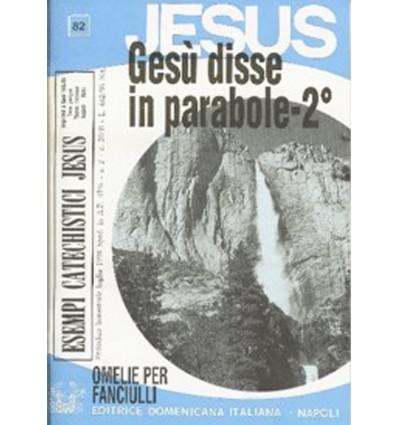 GESÙ DISSE IN PARABOLE - 2o (Omelie ciclo A)