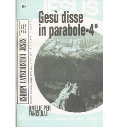 GESÙ DISSE IN PARABOLE - 4o (Omelie ciclo A)