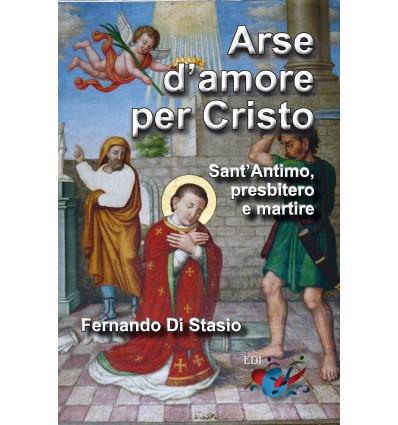 Arse d'amore per Cristo. Sant'Antimo, presbitero e martire