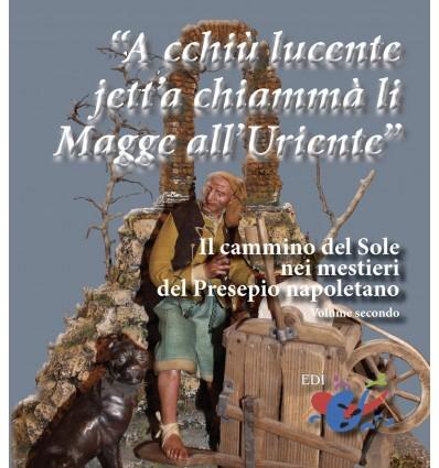 """""""A cchiù lucente jett'a chiammà li Magge all'Uriente"""". Il cammino del Sole nei mestieri del Presepio napoletano"""