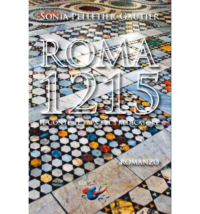 ROMA, 1215. Il conte, il papa e il Predicatore. Romanzo