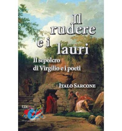 Il rudere e i lauri. Il sepolcro di Virgilio e i poeti.