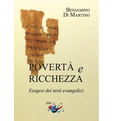 Povertà e ricchezza. Esegesi dei testi evangelici