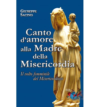 Canto d'amore alla Madre della Misericordia. Il volto femminile del Misericordioso