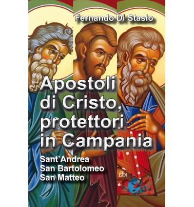 Apostoli di Cristo, protettori in Camania. Sant'Andrea, san Bartolomeno, san Matteo