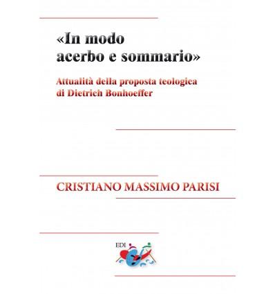 «In modo acerbo e sommario». Attualità della proposta teologica di Dietrich Bonhoeffer