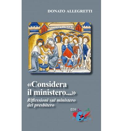 «Considera il ministero...». Riflessioni sul ministero del presbitero