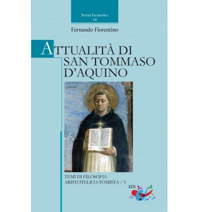 Attualità di san Tommaso d'Aquino. Temi di filosofia aristotelico-tomistica / 3