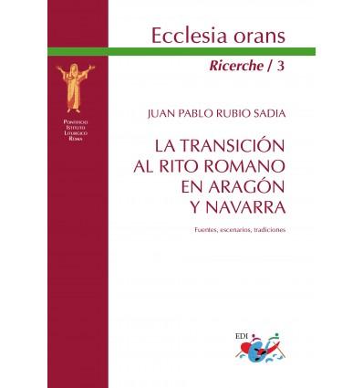 La transición al Rito romano en Aragón y Navarra. Fuentes, escenarios, tradiciones