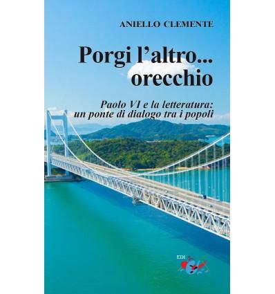 Porgi l'altro... Orecchio. San Paolo VI e la letteratura: un ponte di dialogo tra i popoli