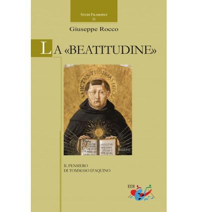 La «beatitudine». Il pensiero di Tommaso d'Aquino