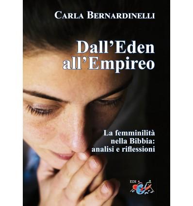 Dall'Eden all'Empireo. La femminilità nella Bibbia: analisi e riflessioni
