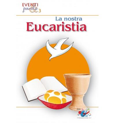 La nostra Eucaristia