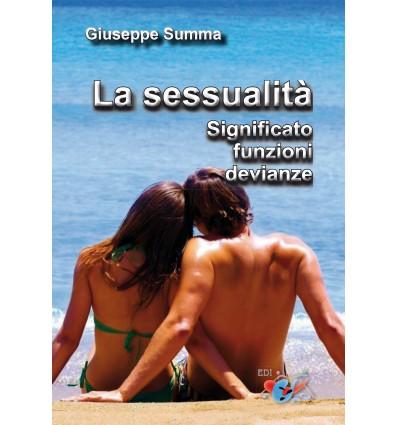 La sessualità. Significato, funzione, devianze