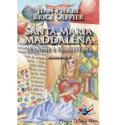 Santa Maria Maddalena. Vergine e prostituta