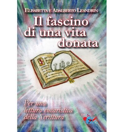 Il fascino di una vita donata Per una lettura eucaristica della Scrittura
