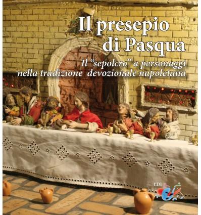 """Il presepio di Pasqua. Il """"sepolcro"""" a personaggi nella tradizione presepiale napoletana"""
