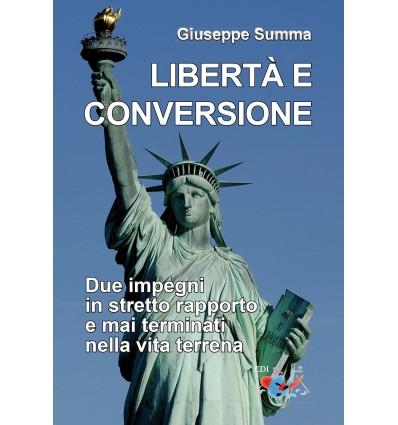 Libertà e conversione. Due impegni in stretto rapporto e mai terminati nella vita terrena