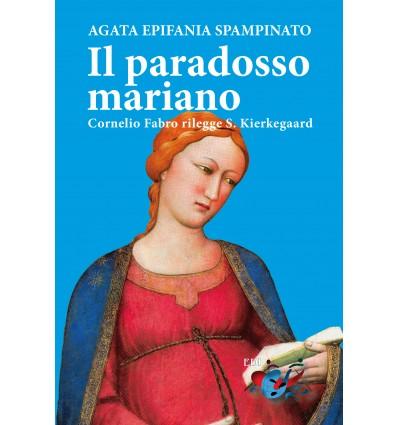 Il paradosso mariano. Cornelio Fabro rilegge S. Kierkegaard